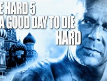 MOVIE TRAILER: A Good Day to Die Hard Starring Bruce Willis