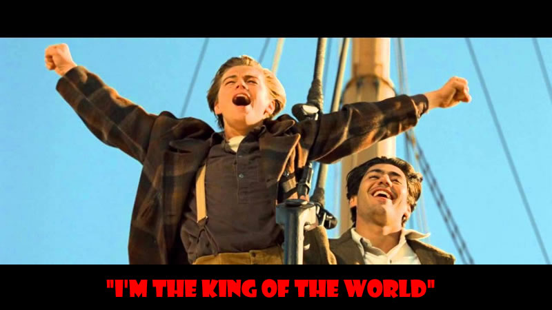 I'm the king of the world