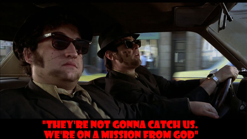 They're not gonna catch us. We're on a mission from God - 50 Of The Greatest Film Quotes Of All Time