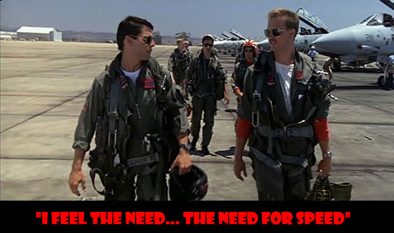 i feel the need... the need for speed - 50 Of The Greatest Film Quotes Of All Time